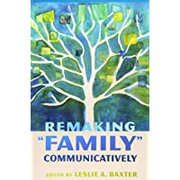 """Remaking """"Family"""" Communicatively (Lifespan Communication: Children, Families, and Aging)"""
