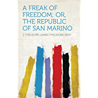 A Freak of Freedom; Or, the Republic of San Marino