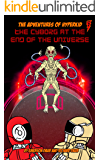 The Cyborg at the End of the Universe (The Adventures of HyperKid Book 2)
