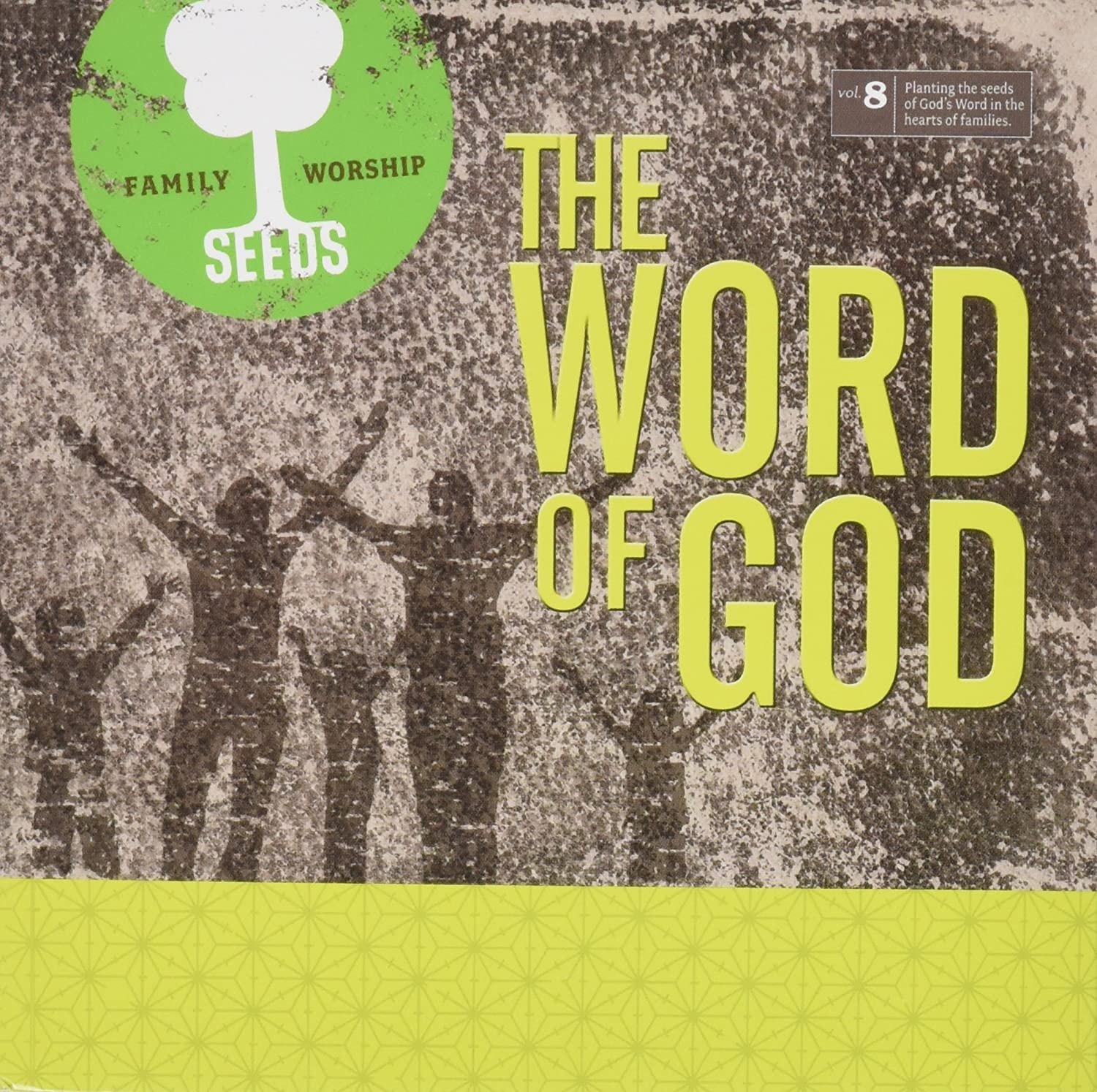 Seeds Family Max 74% OFF Very popular Worship: The Word of 8 Vol. God