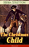 The Christmas Child (Illustrated): Children's Classic