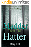 A Psychological Mystery and Suspense Thriller Collection: Madder than the Hatter