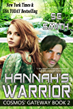 Hannah's Warrior: Science Fiction Romance (Cosmos' Gateway Book 2)