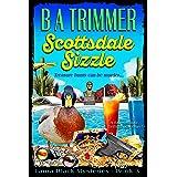 Scottsdale Sizzle: a fun, romantic, thrilling, adventure... (Laura Black Mysteries Book 3)