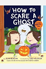 How to Scare a Ghost (How To Series) Kindle Edition