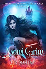 Naomi Grim: The Final Breath Chronicles Book One Kindle Edition