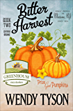 Bitter Harvest (Greenhouse Mysteries Book 2)