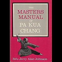 The Masters Manual of Pa Kua Chang