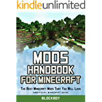 Mods Handbook for Minecraft: The Best Minecraft Mods That You Will Love (Unofficial Minecraft Guide ) (English Edition)