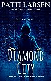 The Diamond City (The Diamond City Trilogy: Book Three 3)
