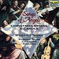 Songs Of Angels: Christmas Hymns And Carols