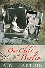 One Child in Berlin: A gripping WW2 novel (Stella Bled Book 3) Kindle Edition