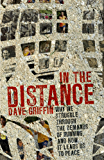 In the Distance: Why we struggle through the demands of running, and how it leads us to peace