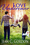 Love Undercover (Upstate NY . . . where love is a little sweeter Book 2)