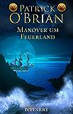 Manöver um Feuerland: Historischer Roman (Die Jack-Aubrey-Serie 10) (German Edition)