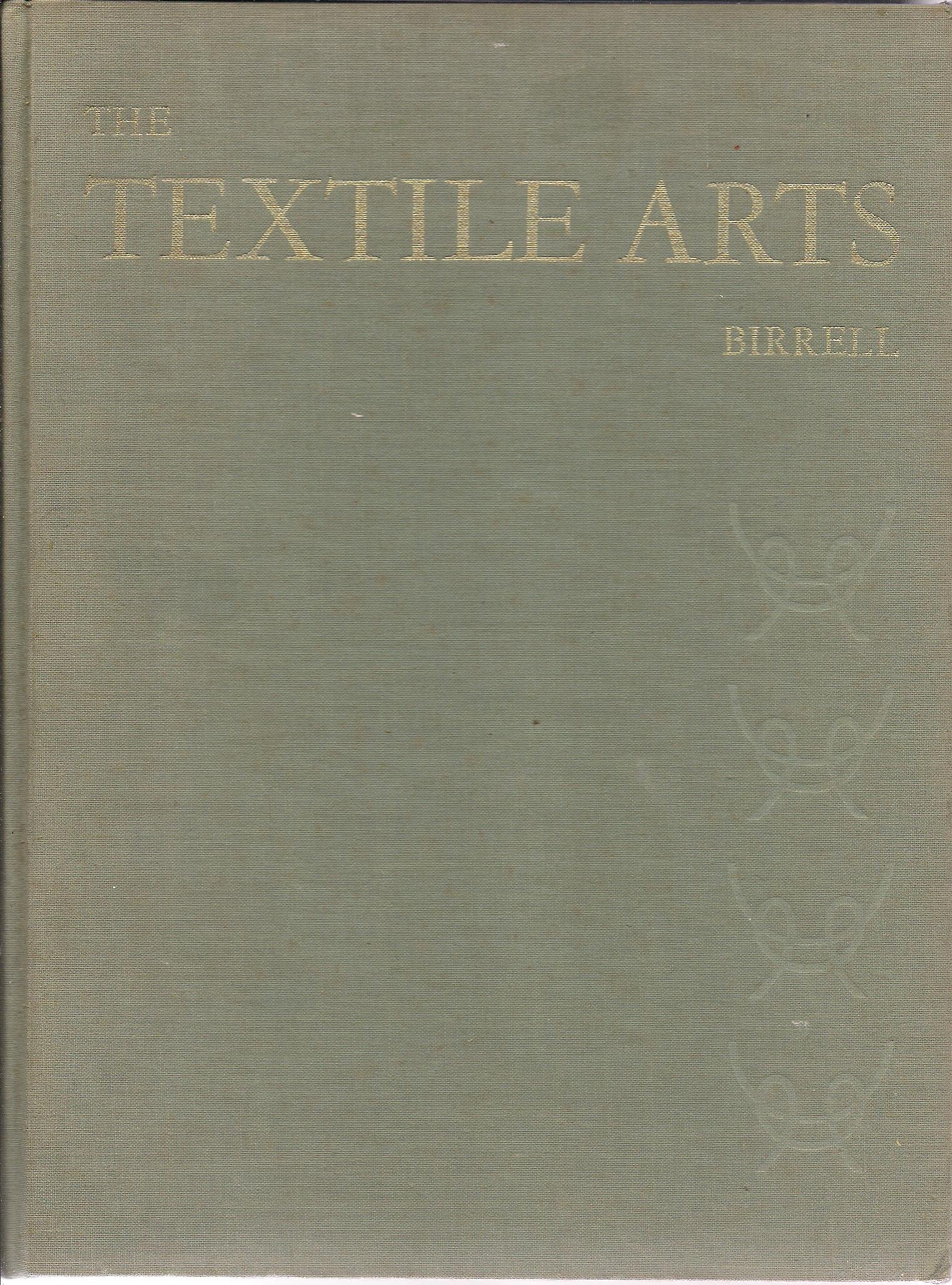 The Textile Arts...a Handbook of Fabric Stucture and Design Processes: Ancient and Modern Weaving, Braiding, Printing, and Other Textile Techniques