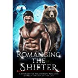 Romancing The Shifter: A Shapeshifter Paranormal Romance & Urban Fantasy Anthology (Shifters Unleashed)