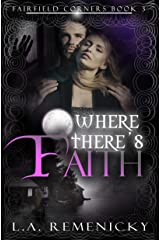 Where There's Faith (Fairfield Corners Book 3) Kindle Edition