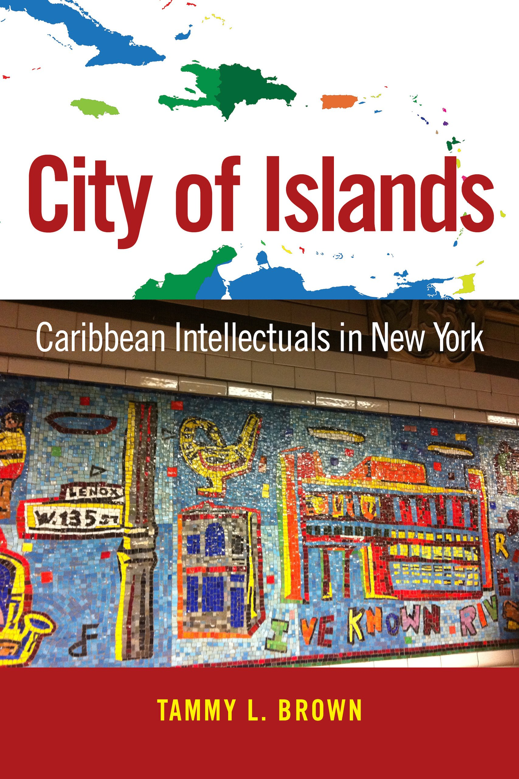 City of islands caribbean intellectuals in new york caribbean city of islands caribbean intellectuals in new york caribbean studies series tammy l brown 9781628462265 amazon books fandeluxe Choice Image