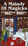 A Malady of Magicks (The Ebenezum Series Book 1)