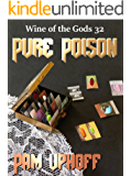 Pure Poison (Wine of the Gods Book 32)