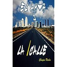 El Amor y La Calle (Spanish Edition) Feb 23, 2013