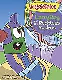 LarryBoy and the Reckless Ruckus (VeggieTales)
