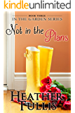 Not in the Plans (In The Garden Book 3) (English Edition)