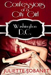 Confessions of a City Girl: Washington D.C. (A Confessions Novella Book 3)