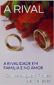 A RIVAL: A rivalidade em família e no amor. (Portuguese Edition)