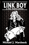 The Link Boy: A Free World Novel