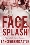 Face Splash: New Adult Erotic Romance