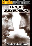 Io e Zdenka: Una vita per il sesso