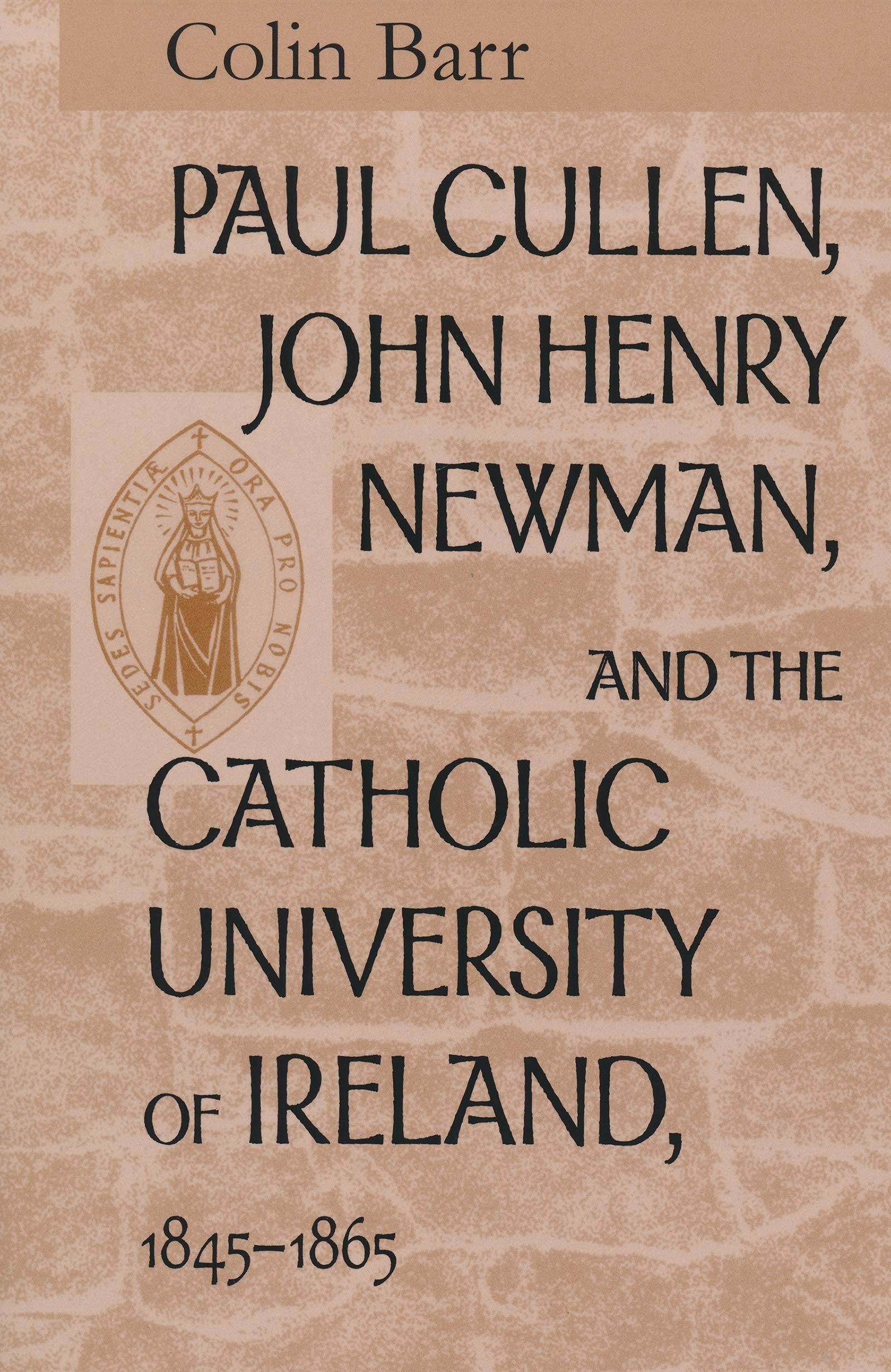 Paul Cullen, John Henry Newman, and the Catholic University of Ireland, 1845–1865 ebook