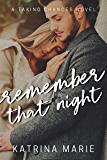 Remember That Night (Taking Chances Book 4)