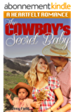 The Cowboy's Secret Baby : (Sweet Clean Secret Baby Romance) ((Second Chance Rancher Western Romance Series) Book 1) (English Edition)