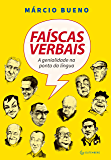 Faíscas verbais: A genialidade na ponta da língua