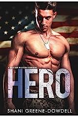 HERO: A Bad Boy Military Romance (Bad Boys of the Military Book 1) Kindle Edition