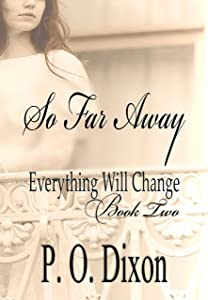So Far Away (Pride and Prejudice Everything Will Change Book 2)