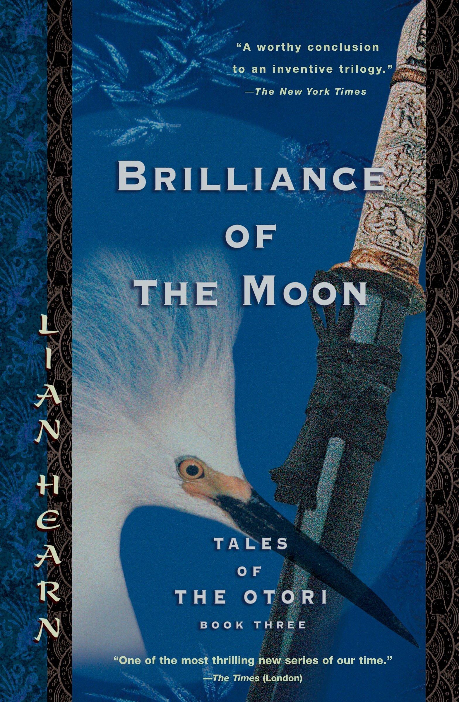 Amazon Com Brilliance Of The Moon Tales Of The Otori Book Three 9781594480867 Hearn Lian Books