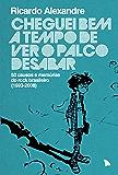 Cheguei bem a tempo de ver o palco desabar: 50 causos e memórias do rock brasileiro (Portuguese Edition)