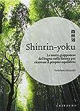 Shinrin-yoku. La teoria giapponese del bagno nella foresta per ritrovare il proprio equilibrio