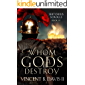 Whom Gods Destroy: A Novel of Ancient Rome (The Sertorius Scrolls Book 4)