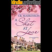 A Shot at Love (The Village Romance Series Book 1)