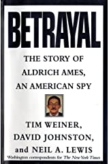 Betrayal: The Story of Aldrich Ames, an American Spy Kindle Edition