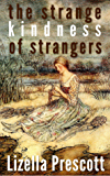 The Strange Kindness of Strangers
