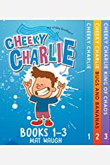 Cheeky Charlie Box Set Books 1-3 (Cheeky Charlie, Bugs and Bananas, The King of Chaos) Kindle Edition