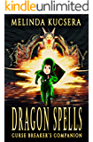 Dragon Spells: A Curse Breaker's Companion Novel