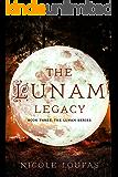 The Lunam Legacy (The Lunam Series Book 3)