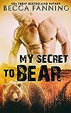 My Secret To Bear
